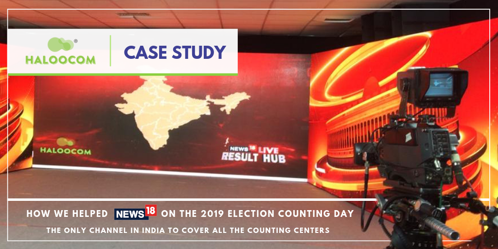 Case Study.: CNN News18 Election Counting Day