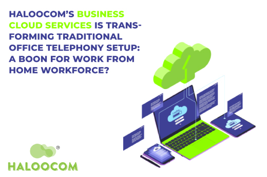 Haloocom Business Cloud Services Transforming Work From Home Workforce Telecom Solutions